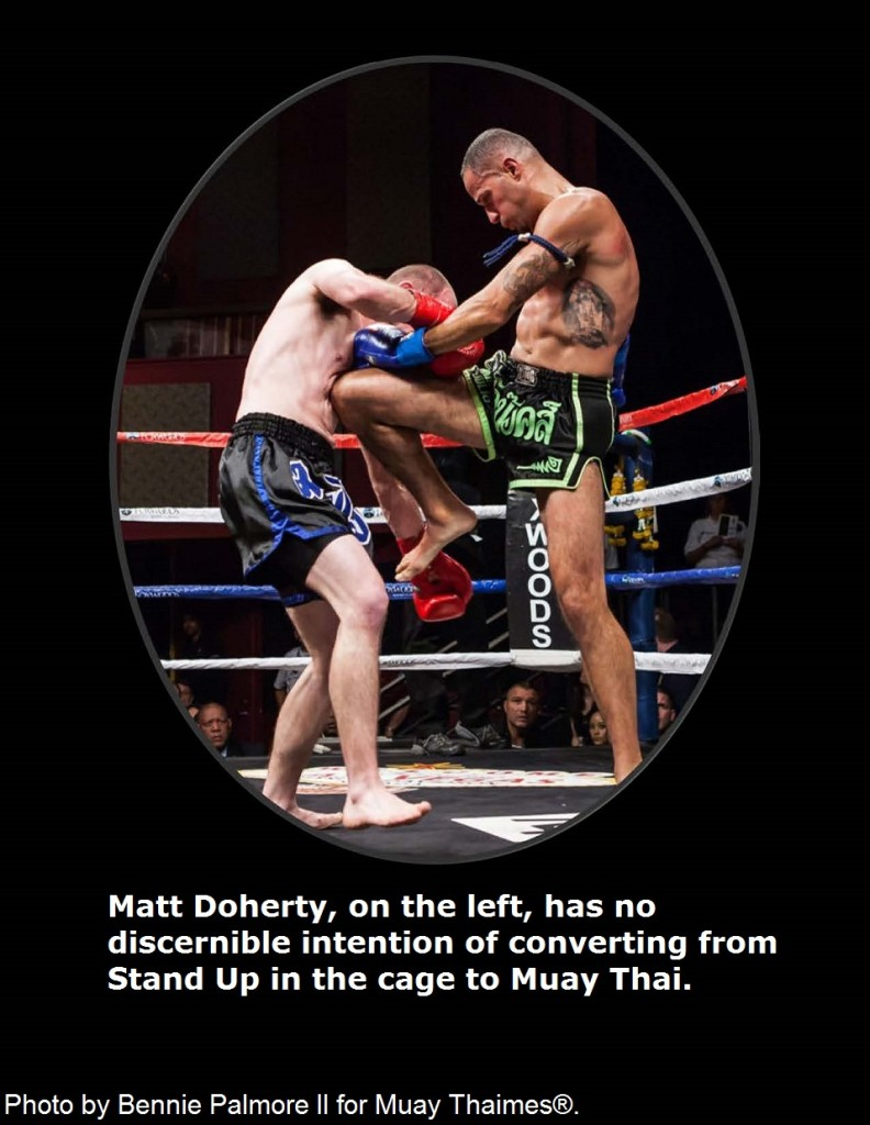Matt Doherty has no discernible intention of converting from Stand Up to Muay Thai