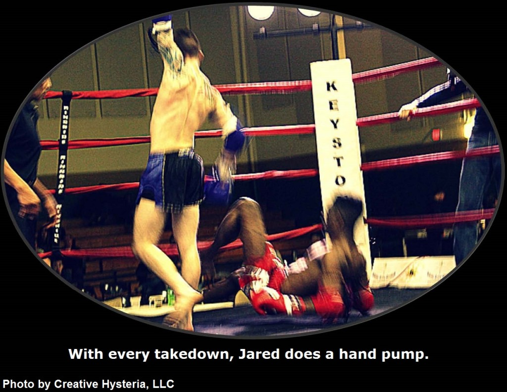 With every takedown, Jared does a hand pump